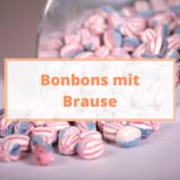 Bonbons mit Brause